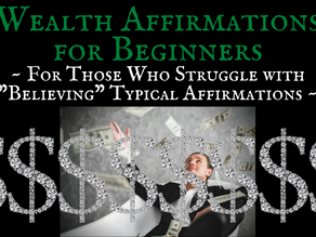 Wealth Affirmations For Beginners ~ For Those Who Struggle with Typical Affirmations ~ Visualization