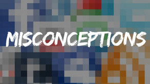 Misconceptions - March Edition