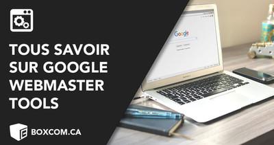 Comment utiliser Google Webmaster Tools ou Google Search Console pour son référencement ?