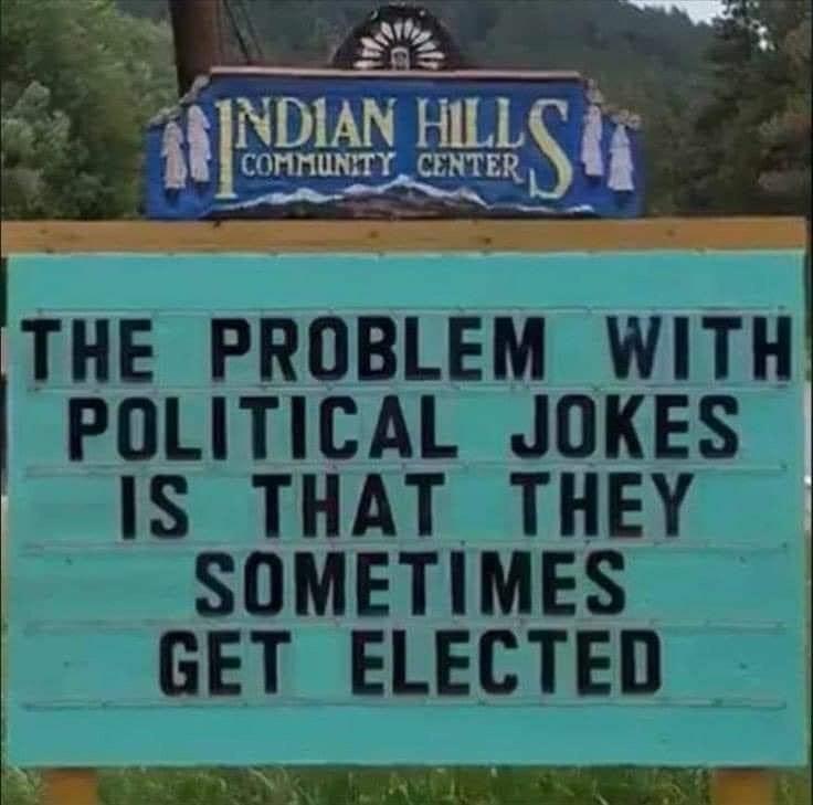 Problem wiht Political Jokes is Sometimes get Elected Meme