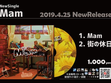 NewSingle『Mam』2019.4.25発売開始