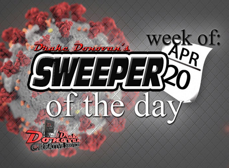 SWEEPER OF THE DAY COPY: WEEK OF 04/20/2020