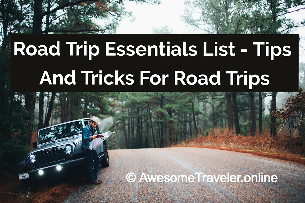 Essentials List for your road trips with some tips and hacks