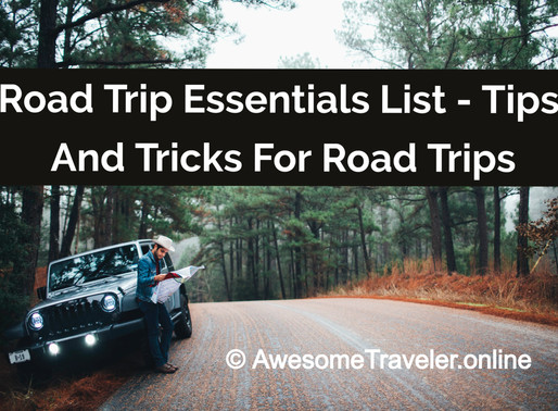 A Road Trip Essentials List -Tips And Tricks For Road Trips