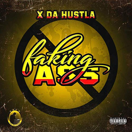 Faking Ass by X Da Hustla