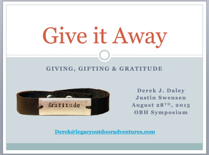 """Derek J. Daley & Justin Swensen will be presenting Friday, August 28th at this years Wilderness Therapy Symposium in Park City, UT.   Give it Away – GIVING, GIFTING & GRATITUDE –   """"Join us to practice giving, gifting, and gratitude. With natural materials (bone, rock, leather), we will create small gifts. We will explore important factors of intention, meaning-making, and sincerity in the process of creating and sharing gifts with clients, co-workers, parents, visitors, and friends. Everyone will leave the workshop with a completed gift and the skills necessary to recreate the experience. Focus will be on both the hard skills of creating the jewelry and the larger process of growing a positive organizational culture."""" -Derek —"""