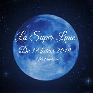 La Super Lune du 19 février 2019