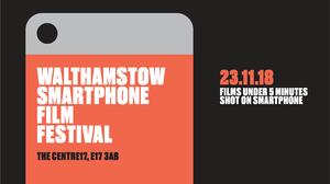 Walthamstow Smartphone Film Festival 2018