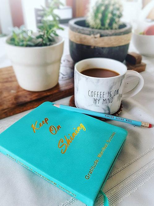 Keep On Shining: Gratitude, Manifestation, & Success Journal
