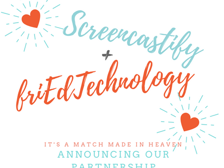 BIG DAY, BIG NEWS: Screencastify / friEdTechnology Partnership