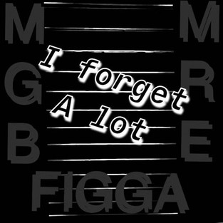 MRE (ft. MGB & Figga X) - I Forget A Lot [Audio]