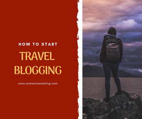 All You Need To Know About Travel Blogging