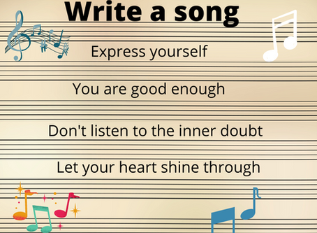 Write, write a song - don't worry that it's not good enough...
