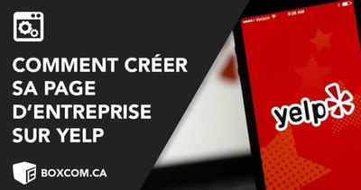 Comment inscrire son commerce sur Yelp? Référencer un site internet d'entreprise avec Yelp.ca