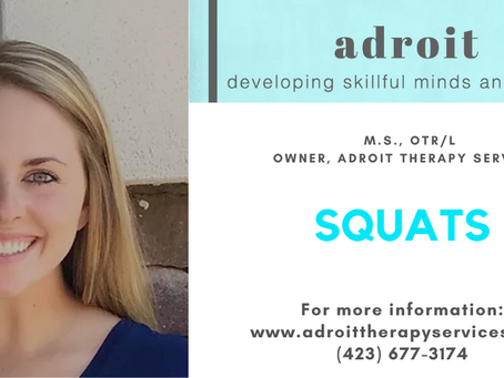 Squats with: Kelley Howe, M.S., OTR/L Owner, Adroit Therapy Services
