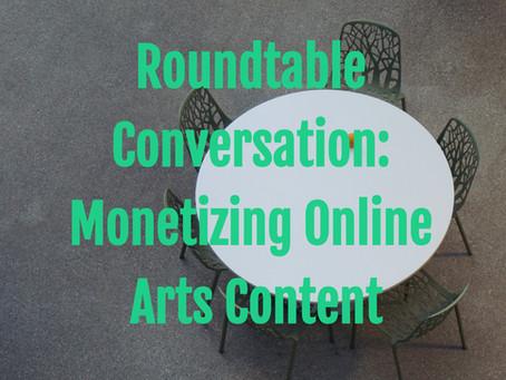 Round Table Conversation: Monetizing Online Arts Content