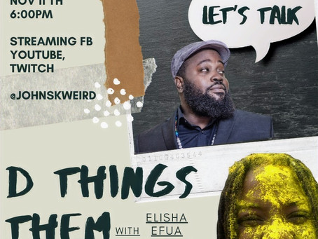 D Things Them with Elisha Efua Bartels...
