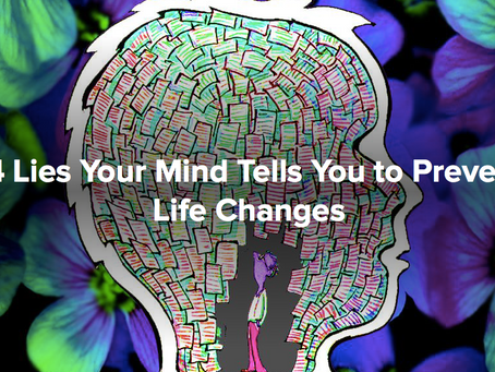 14 Lies Your Mind Tells You to Prevent Life Changes