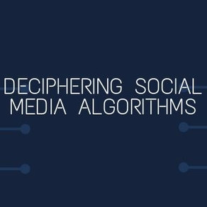 Deciphering social media algorithms – and making them work for you!