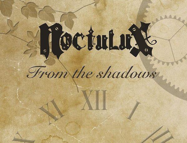 From The Shadows vandaag gelanceerd door Noctulux
