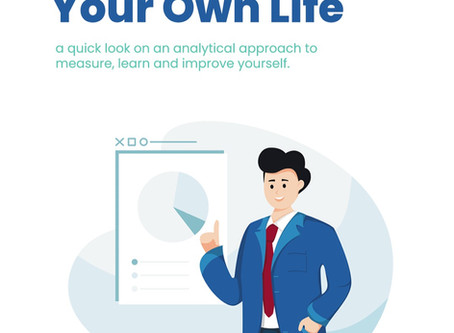 Analytics in Your Own Life: Analytical Approaches to Measure, Learn and Improve Yourself