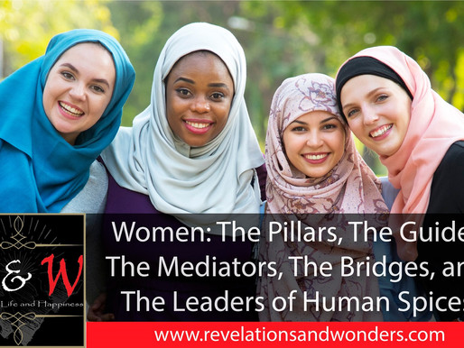 Women: The Pillars, The Guides, The Mediators, The Bridges, and The Leaders of Human Spices.