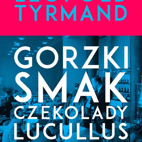 GORZKI SMAK CZEKOLADY LUKULLUS I INNE OPOWIADANIA - Leopold Tyrmand