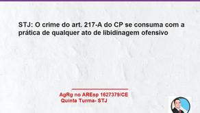 STJ: O crime do art. 217-A do CP se consuma com a prática de qualquer ato de libidinagem ofensivo.