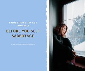 3 questions to ask yourself before you self-sabotage