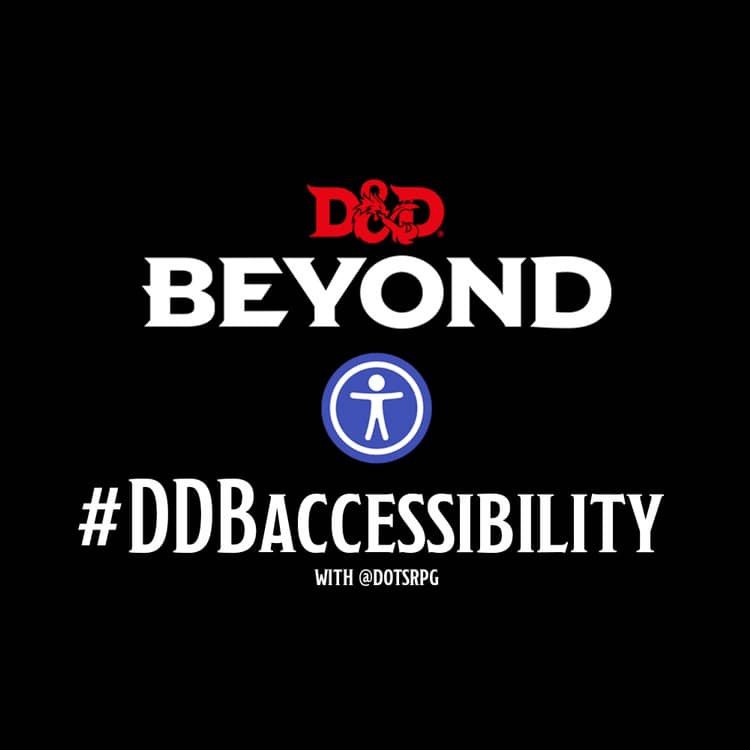 D&D beyond logo and web accessibility icon. Text Hashtag #DDBaccessibility with @dotsrpg
