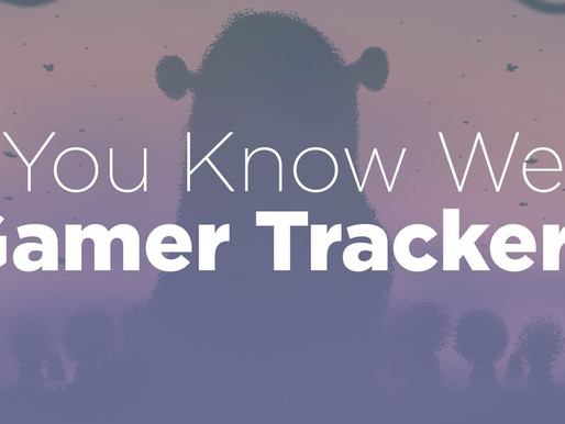 Did You Know We Do Gamer Trackers?