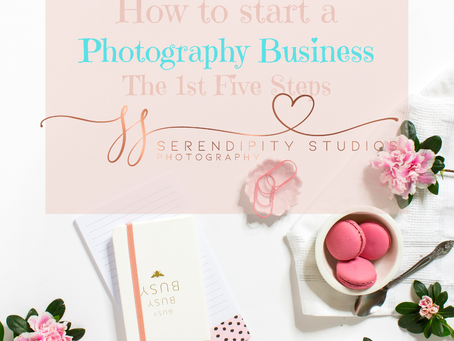 The First 5 Steps to Start your Photography Business