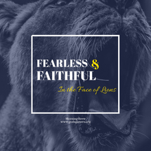 Fearless & Faithful: In the Face of Lions