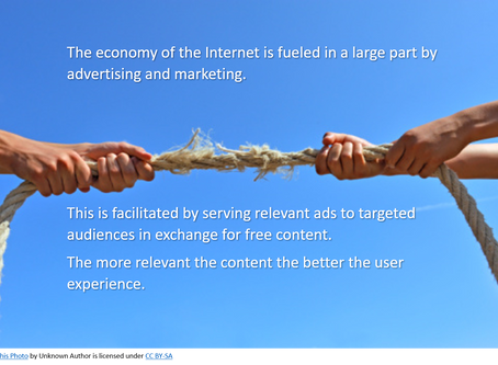 The economy of the Internet is fueled in a large part by advertising and marketing