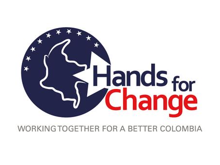 Canalizamos los esfuerzos de nuestros afiliados a través de Hands for Change.