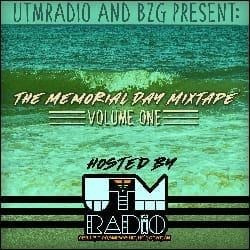 UTM Radio & BZG - The Memorial Day Mixtape (vol 1)