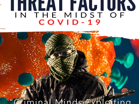 Threat Factors In the Midst of COVID-19: The Criminal Exploits During Pandemic