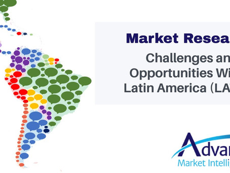 Market Research Challenges and Opportunities within Latin America (LATAM)