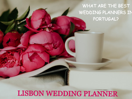 What are the Best Wedding Planners In Portugal?