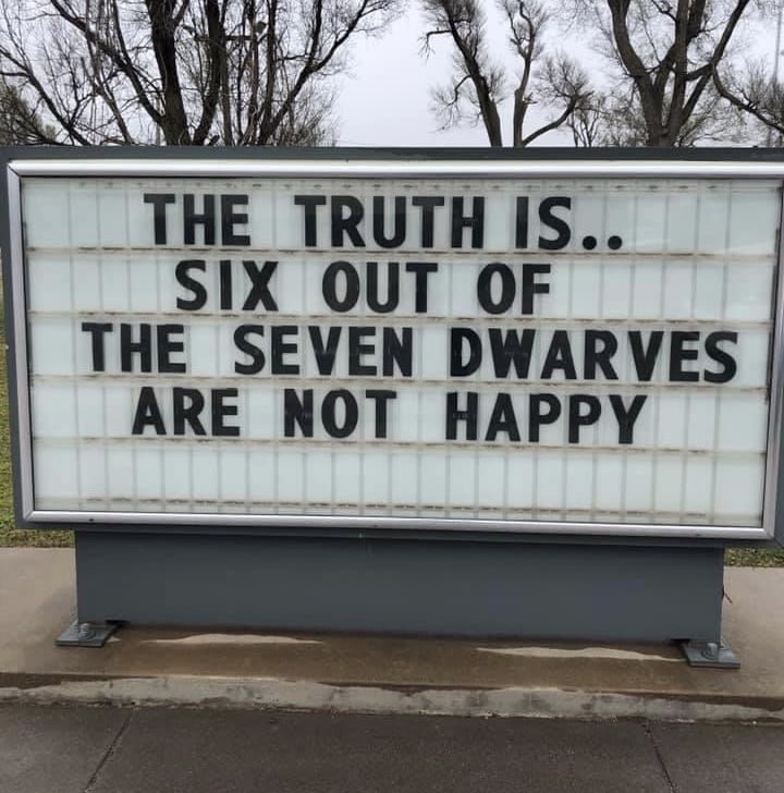 Six out of seven dwarves are not happy Sign & Many More Funny Signs!