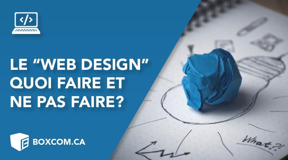 Design Website Quoi Faire Et Ne Pas Faire Pour La Conception De Votre Site Web Boxcom Quebec