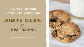 How To Turn Your Hobby Into A Business – Catering, Cooking & Home Baking