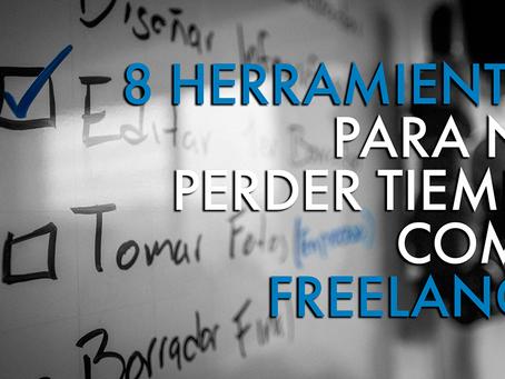 8 Herramientas para No Perder Tiempo como Freelance