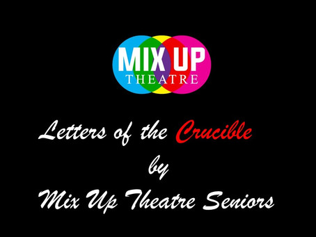 Letters of the Crucible - Short Film Series by Mix Up Theatre Seniors
