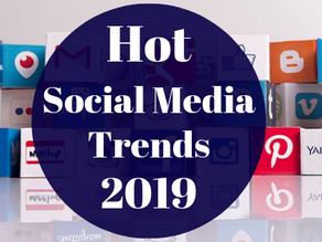 Hot Social Media Trends for 2019