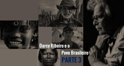 Darcy Ribeiro e o povo brasileiro - Parte III