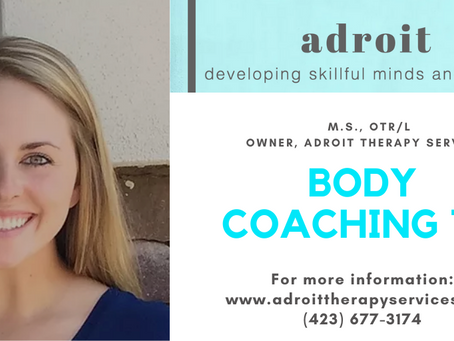 Body Coaching 101:Kelley Howe, M.S., OTR/L Owner, Adroit Therapy Services