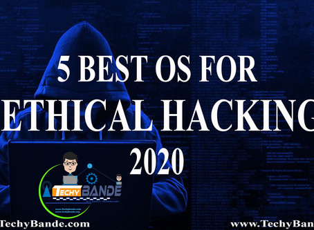 5 BEST OS FOR ETHICAL HACKING 2020