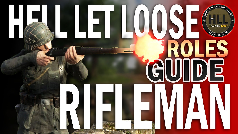 How to play rifleman in Hell Let Loose, a complete guide for the rifleman role.