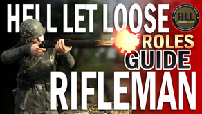 How to Play Rifleman in Hell Let Loose - Complete HLL Rifleman Guide